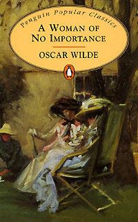 Oscar Wilde Season: A Woman of No Importance - Live